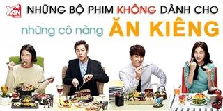 Những bộ phim châu Á bạn không nên xem khi... đang ăn kiêng