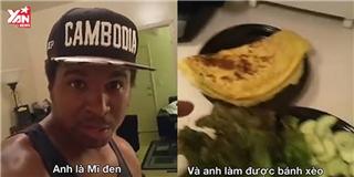 Hết hồn bình luận của  anh da đen  về gái Việt không biết làm bánh xèo