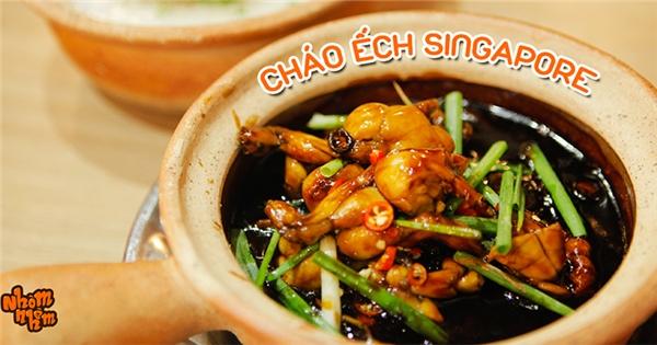 [Nhòm Nhèm] 'Toát mồ hôi' với món cháo ếch Singapore cay nồng đậm đà