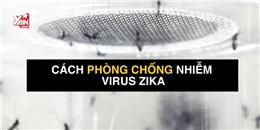 Dấu hiệu và cách phòng tránh bệnh do nhiễm virus Zika