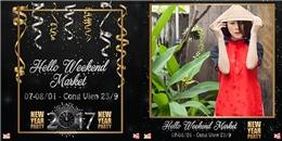 Hello Weekend Marketmở màn ấn tượng đầu năm tại địa điểm mới!
