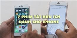 [Mẹo Hay 180] 7 phím tắt hữu ích khi sử dụng iPhone