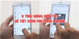 [Mẹo Hay 180] 8 lý do gây hao pin trên iPhone mà bạn nên tránh