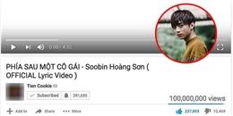 Soobin Hoàng Sơn là ca sĩ đầu tiên có MV lyrics đạt 100 triệu view