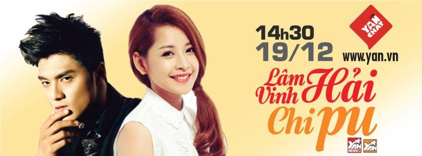 """Bạn có hẹn """"chat chit"""" cùng Lâm Vinh Hải và Chi Pu vào ngày 19/12, lúc 14h30 trên YAN, đừng quên nhé!   - Tin sao Viet - Tin tuc sao Viet - Scandal sao Viet - Tin tuc cua Sao - Tin cua Sao"""