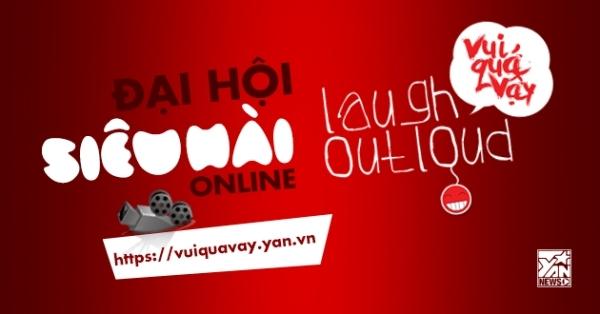 """Trổ tài hài hước cùng YAN: Cuộc thi Video Clip hài """"Laugh Out Loud - Vui Quá Vậy"""""""
