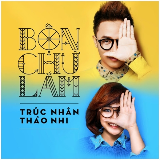 Bốn chữ lắm - Trúc Nhân và Trương Thảo Nhi.