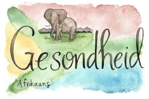 Ở Châu Phi thì là một từ khá dài: 'Ge sondheid'