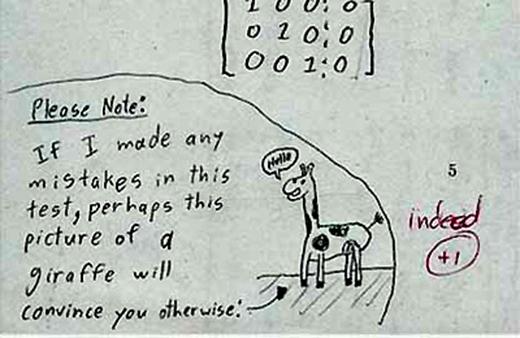 """- Học trò: """"Nếu con có làm gì sai trong bài kiểm tra này, hi vọng là bức tranh hươu cao cổ này sẽ thuyết phục được Thầy"""" - Thầy giáo: """"Thầy sẽ cộng cho 1 điểm""""."""