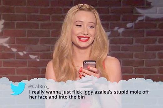 Iggy đã bật cười ghi đọc được dòng tweet: 'Tôi thật sự rất muốn búng cái mụn ruồi ngu ngốc của Iggy Azalea ra khỏi mặt của cô ấy và để nó văng vào thùng rác'