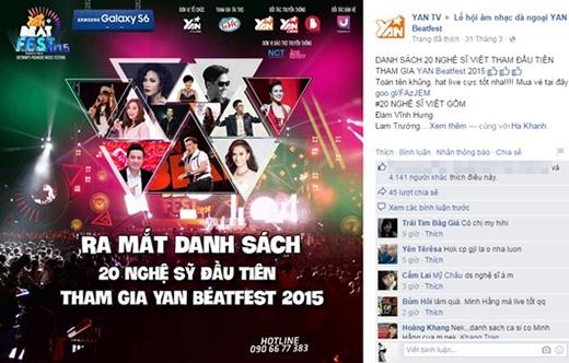 Những cái tên đầu tiên trong danh sách nghệ sĩ sẽ tham gia Yan Beatfest 2015 khiến khán giả ai ai cũng đứng ngồi không yên. Ngay sau khi thông tin về 40 nghệ sĩ Việt đầu tiên xuất hiện, hàng ngàn khán giả đã like tới tấp và đồng loạt chia sẻ thông tin này cho bạn bè mình cùng biết.