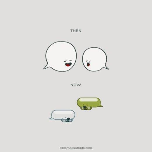 Ngày nay, người ta nhắn tin nhiều hơn thay vì nói chuyện trực tiếp với nhau.