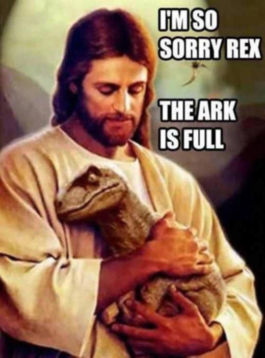 Xin lỗi Rex… Chỉ vì thân hình quá to lớn mà Chúa phải để khủng long ở lại.