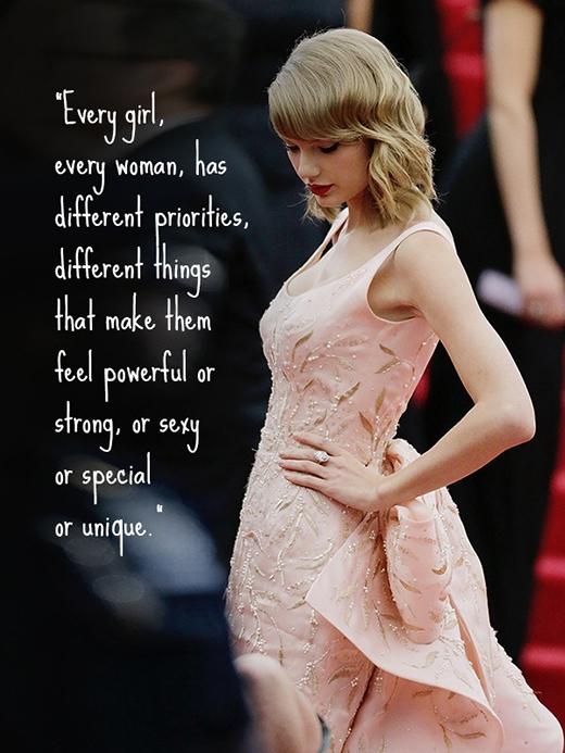 'Mọi cô gái, mọi người phụ nữ đều có những quyền ưu tiên khác nhau, những thứ khác nhau khiến họ cảm thấy quyền lực hay mạnh mẽ, hay quyến rũ, hay đặc biệt, hay duy nhất'.