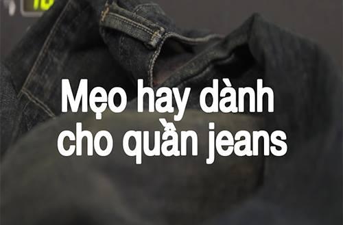 Bí kíp giúp quần jean đẹp như mới chưa ai từng biết