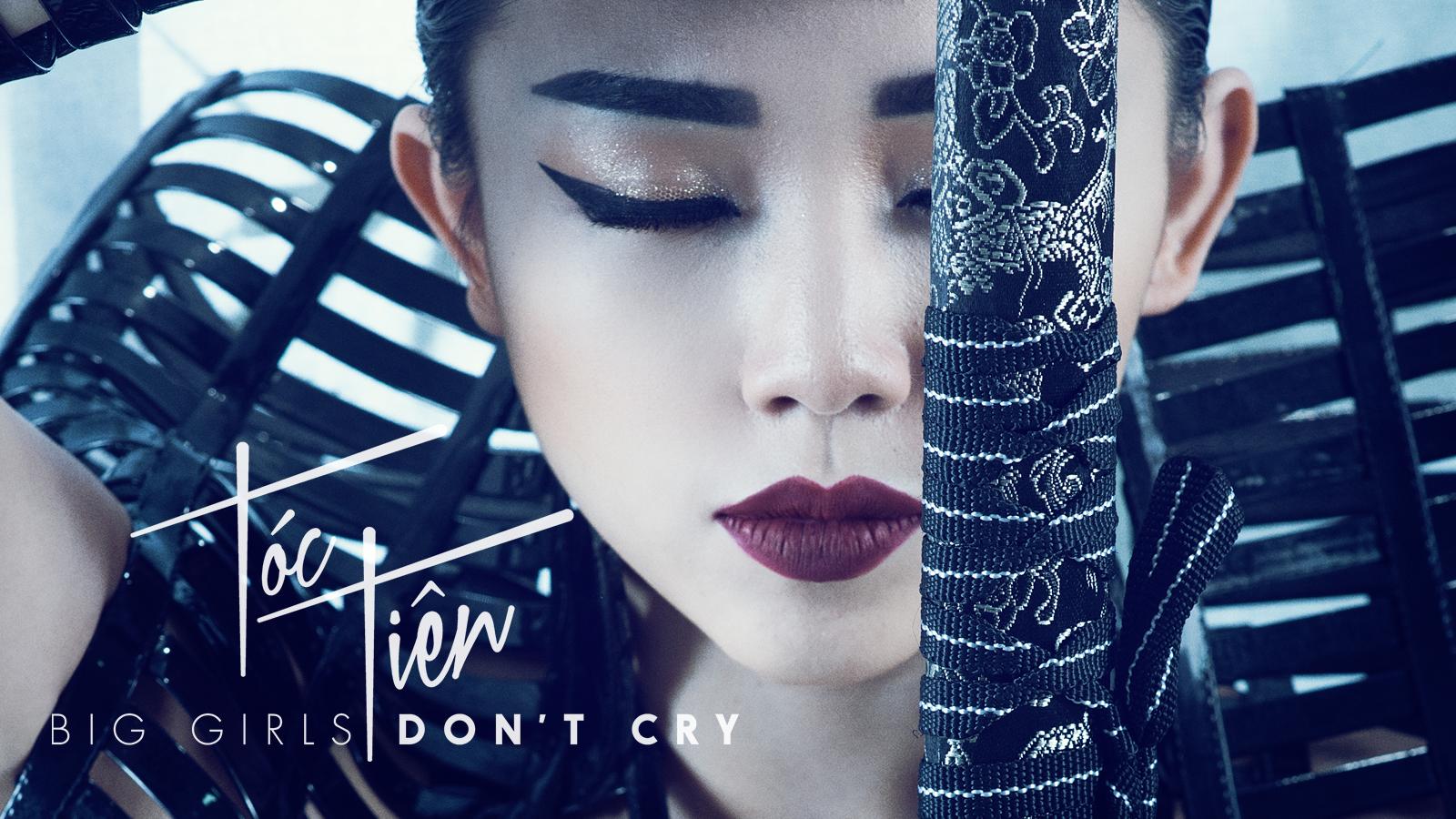 Hé lộ lí do khiến Big Girls Don't Cry của Tóc Tiên gây
