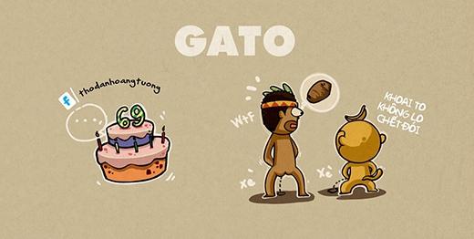 """GATO trường hợp này không phải là tên bánh mà là một từ vô cùng nguy hiểm. Nó viết tắt cho """"ghen ăn tức ở"""", chỉ sự đố kị, ganh đua của những ai ghen tị với nhan sắc và tài năng của bạn. (Ảnh: Nhà Thổ)"""