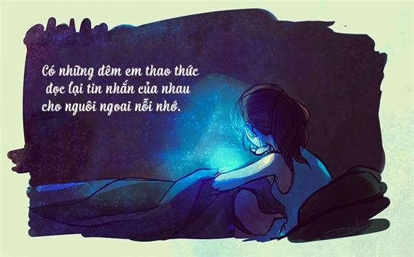 Những lúc nhớ anh điên cuồng, em chỉ biết lặng lẽ đọc lại những dòng tin nhắn ta trao nhau. Dù biết có đọc bao nhiêu lần đi nữa, trái tim vẫn không thôi thổn thức vì nhớ nhung.