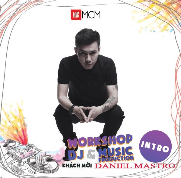 Daniel Mastro - Producer với các hit đình đám của Hồ Ngọc Hà, Thu Minh,...