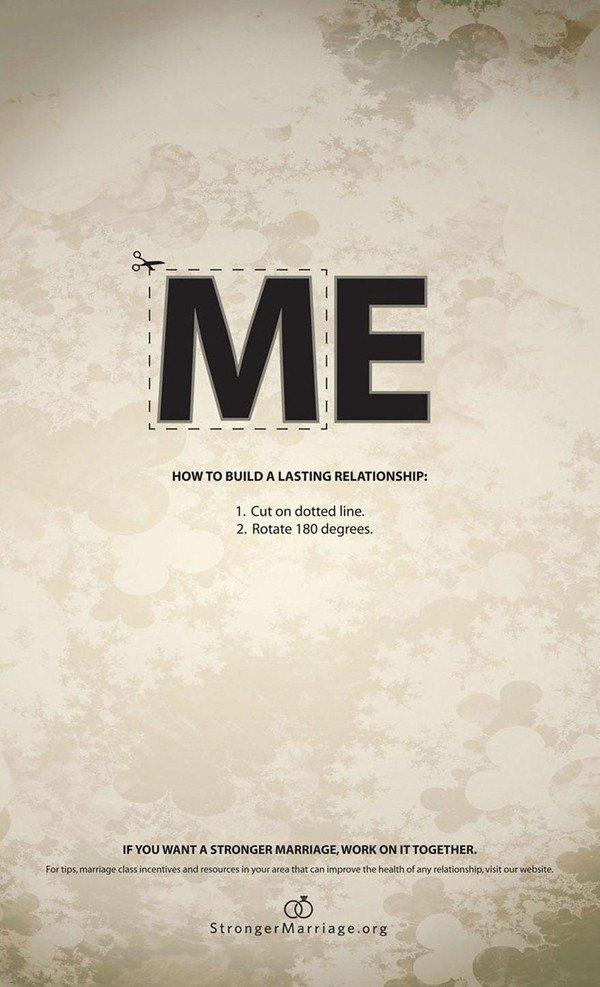 Làm sao để mối quan hệ của bạn được dài lâu: cắt theo đường ba chấm và lật ngược nó lại. Một mối quan hệ muốn vững bền thì hãy dẹp bỏ cái tôi (ME) và cả hai (WE) phải cùng chung tay vung vén cho hạnh phúc.