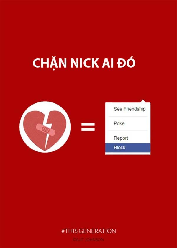 Chặn nick nghĩa là đập vỡ mối quan hệ và tổn thương trái tim của ai đó.