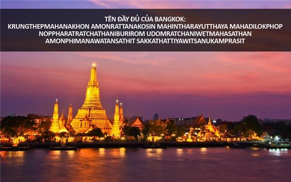 """Đây là thành phố có cái tên dài nhất thế giới, dịch ra có nghĩa là: """"Thành phố của các thánh thần, thành phố vĩ đại của các vị thần bất tử, thành phố của cửu ngọc lộng lẫy, ngai vàng của hoàng đế, thành phố của những cung điện hoàng gia, ngôi nhà của các vị thần hóa thân, được Vishvakarman xây nên theo lệnh của thần Indra."""""""