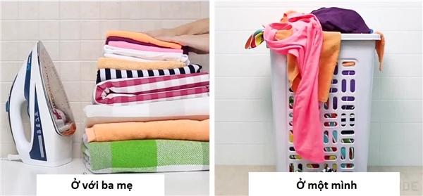 Ở nhà với ba mẹ, quần áo lúc nào cũng được là ủi, sắp xếp gọn gàng trái với tình trạng lộn xộn, bừa bãi khi sống một mình.