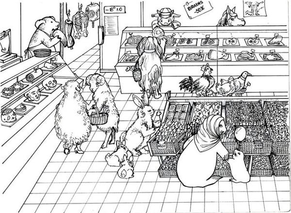 Siêu thị cuối tuần ồn ào như chợ vỡ. Đám phụ nữ rái cá cứ cầm hết món này đến món khác lên ngắm nghía mà không quyết định được nên mua món nào. Bọn gà con thì kêu la, khóc lóc om xòm vì không được mua cho món đồ yêu thích. Lại còn mấy con mẹ cừu ăn chay nữa, không biết đầu óc có bị làm sao không mà cứ nấn ná mãi bên khu thịt người không chịu đi để cho người khác còn vào mua hàng.